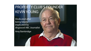 Property Club's Founder Kevin Young Vindicated after being falsely implicated by disgraced ABC Journalist Amy Bainbridge