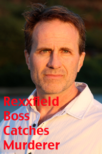 Michael Roberts of  Rexxfield Catches Murderer