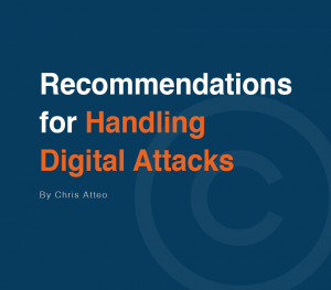Tips for Dealing with Digital Attacks by Chris Atteo