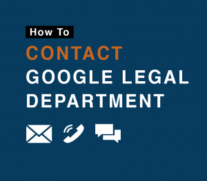 How To Contact Google Legal Department